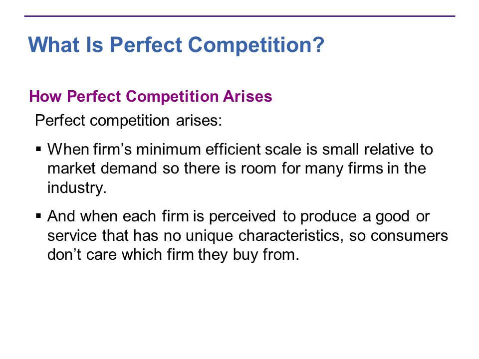 Output, Price, and Profit in Perfect Competition Entry and Exit New firms enter an industry in which existing firms make an economic profit.