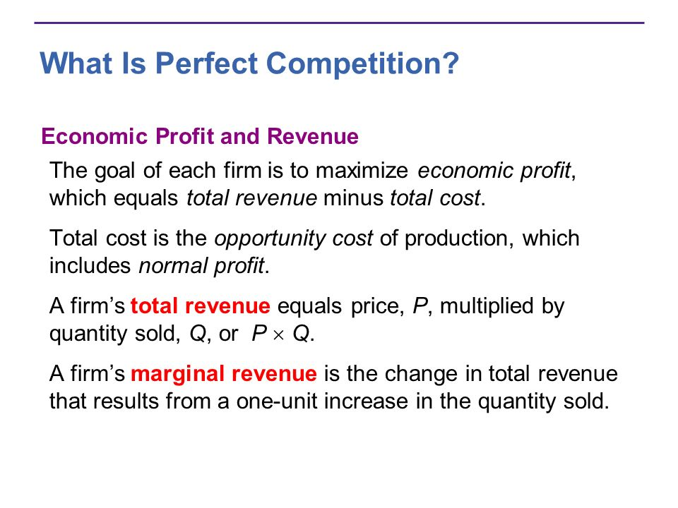 The Firms Decisions in Perfect Competition Marginal Analysis The firm can use marginal analysis to determine the profit- maximizing output.