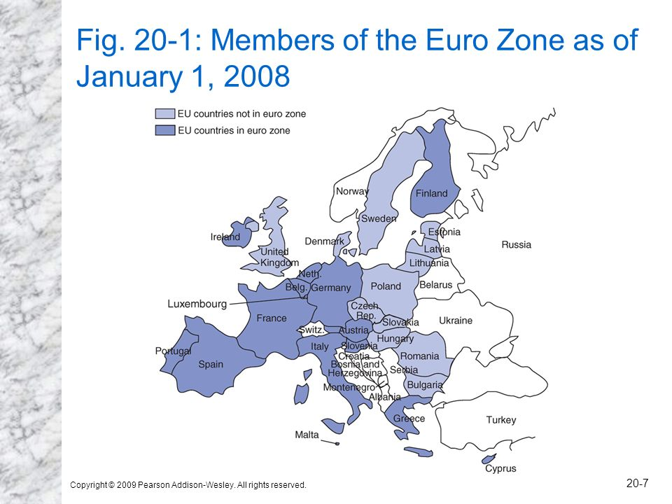 Copyright © 2009 Pearson Addison-Wesley. All rights reserved. 20-7 Fig. 20-1: Members of the Euro Zone as of January 1, 2008