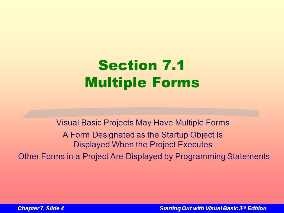 Chapter 7, Slide 45Starting Out with Visual Basic 3 rd Edition Section 7.4 The High Adventure Travel Agency Price Quote Application Build an application with multiple forms, a standard module, and a menu system