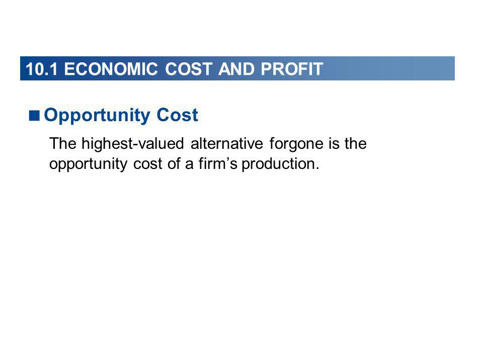10.1 ECONOMIC COST AND PROFIT Explicit Costs and Implicit Costs An explicit cost is a cost paid in money.