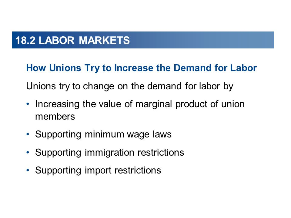 How Unions Try to Increase the Demand for Labor Unions try to change on the demand for labor by Increasing the value of marginal product of union memb