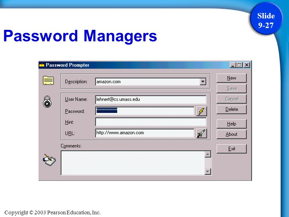 Copyright © 2003 Pearson Education, Inc. Slide 9-27 Password Managers