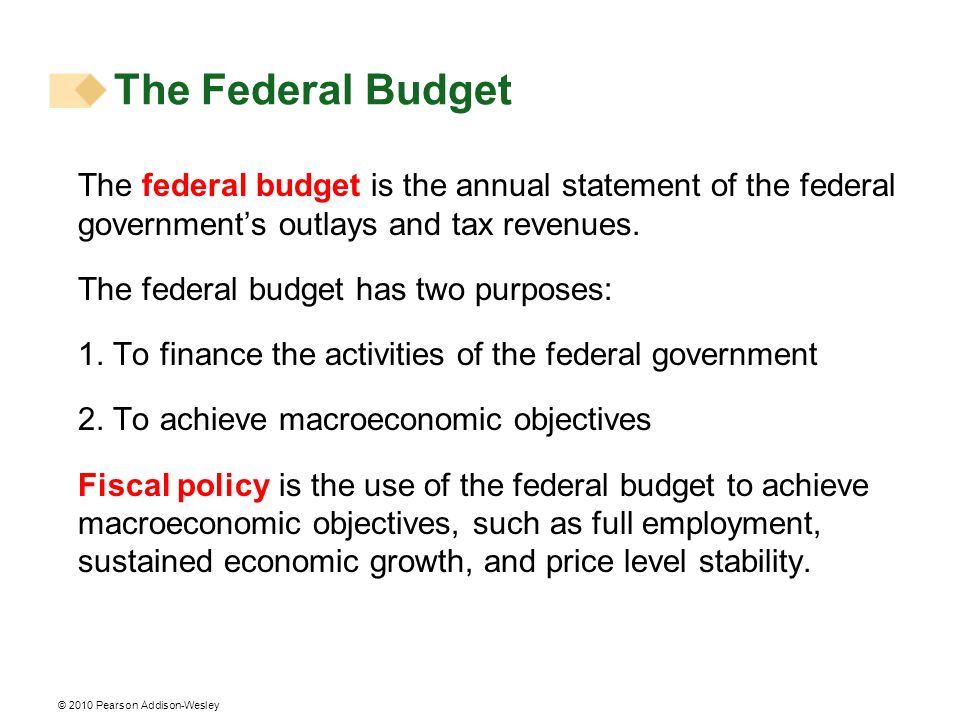 The Federal Budget The federal budget is the annual statement of the federal governments outlays and tax revenues. The federal budget has two purposes