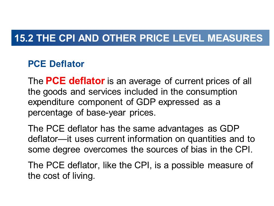 PCE Deflator The PCE deflator is an average of current prices of all the goods and services included in the consumption expenditure component of GDP e
