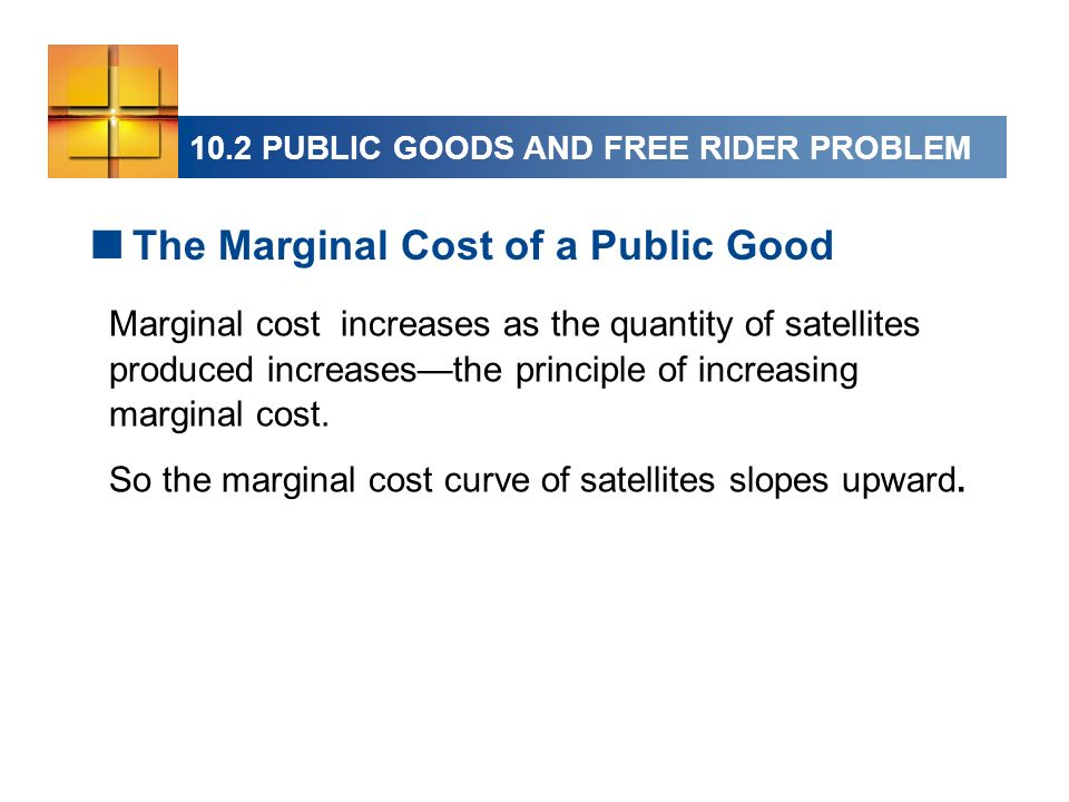 Marginal cost increases as the quantity of satellites produced increasesthe principle of increasing marginal cost.
