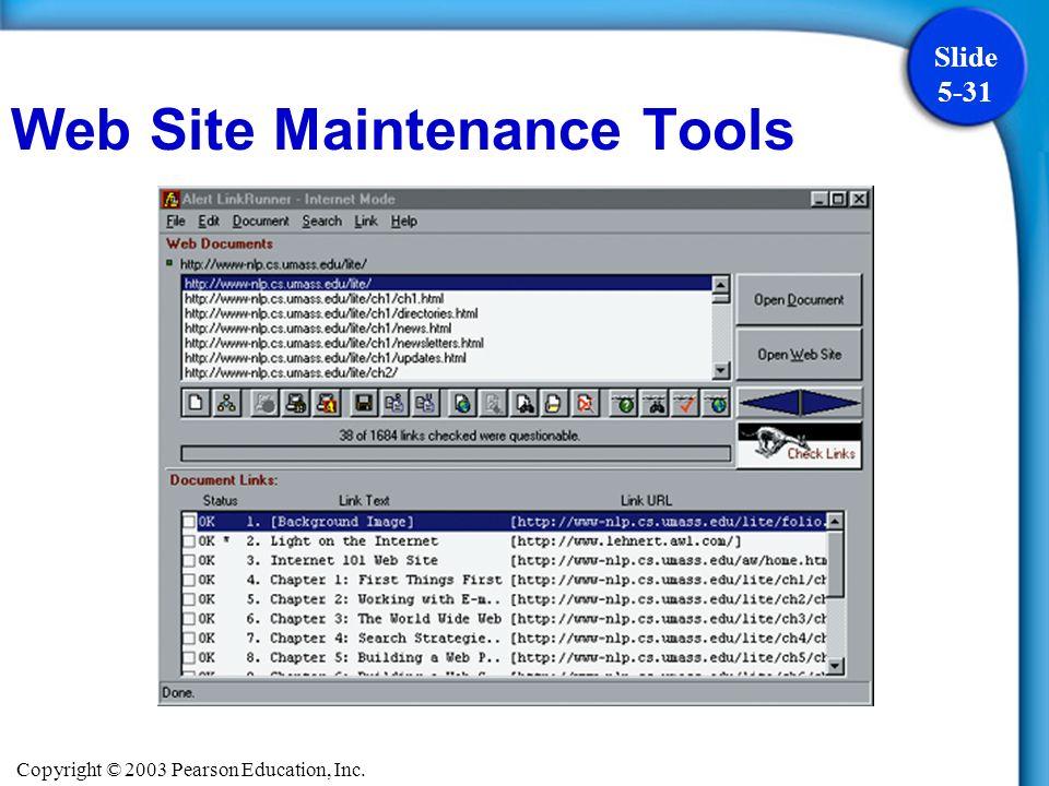 Copyright © 2003 Pearson Education, Inc. Slide 5-31 Web Site Maintenance Tools