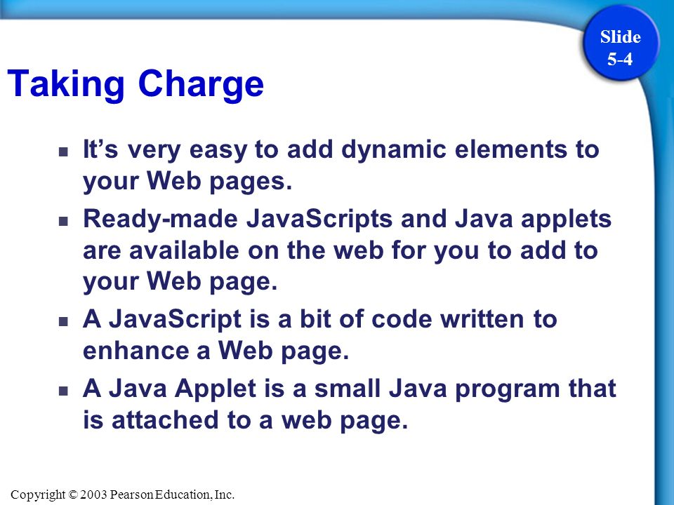 Copyright © 2003 Pearson Education, Inc. Slide 5-15 JavaScript and Mouseover Events