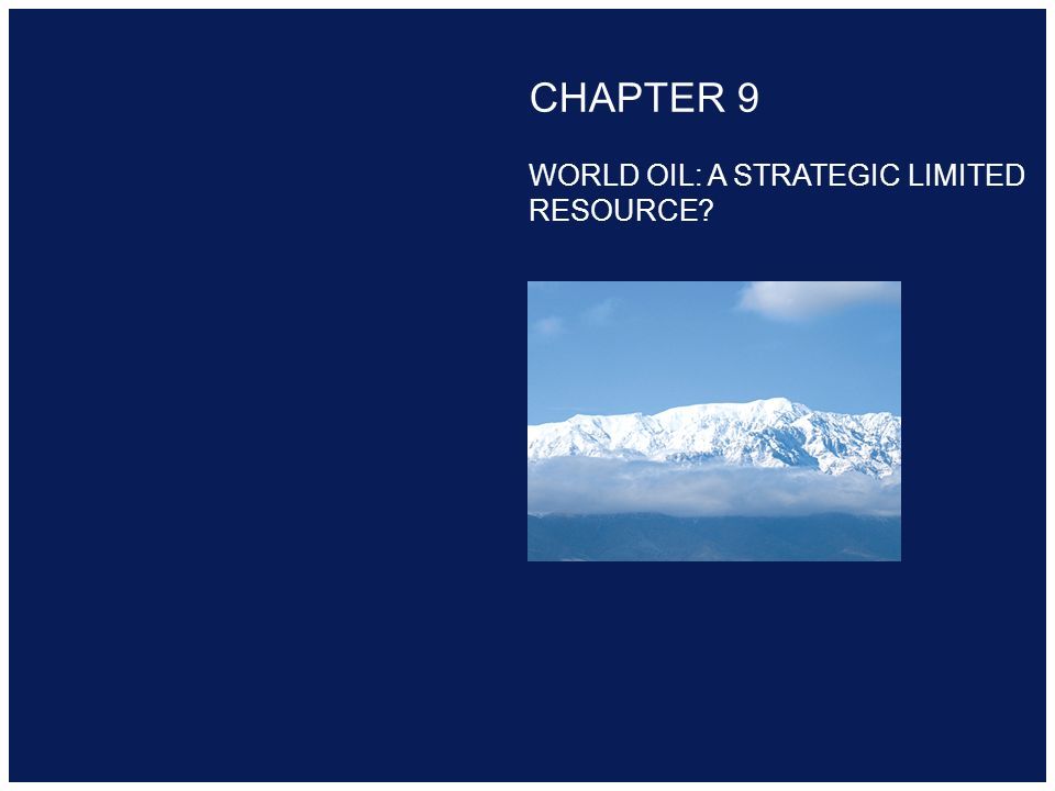 Copyright 2000 Addison-Wesley Longman CHAPTER 9 WORLD OIL: A STRATEGIC LIMITED RESOURCE?
