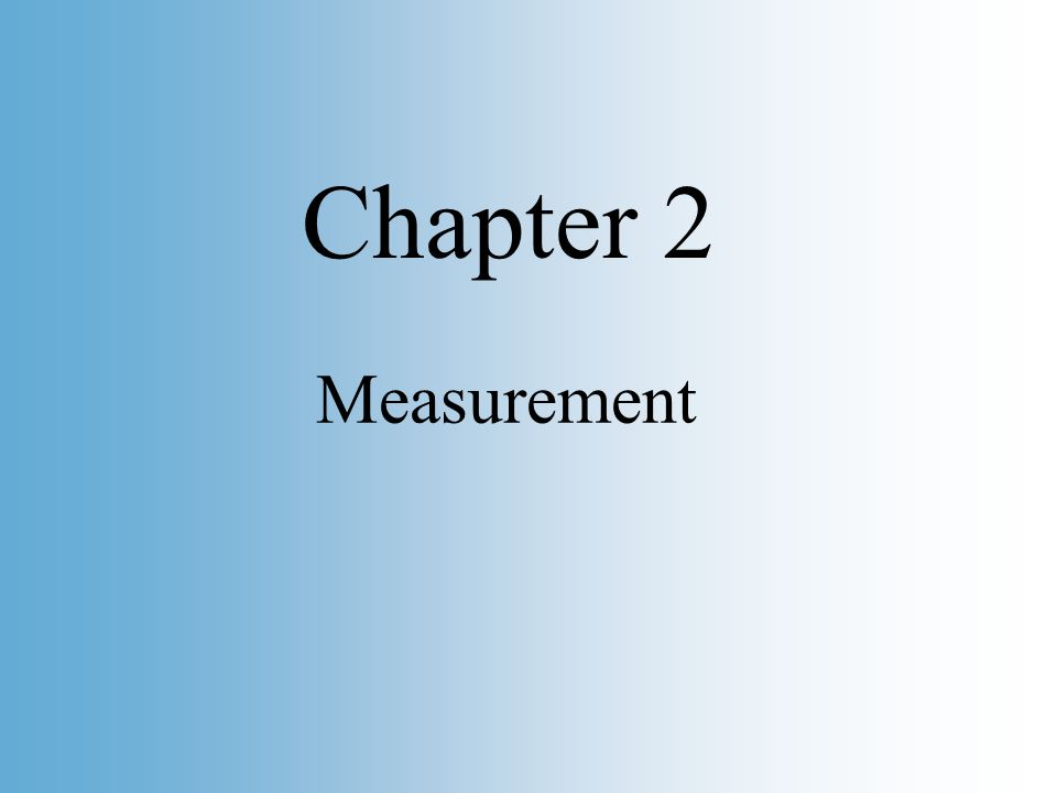 Copyright © 2002 Pearson Education, Inc. Slide 2 Measurement Chapter 2