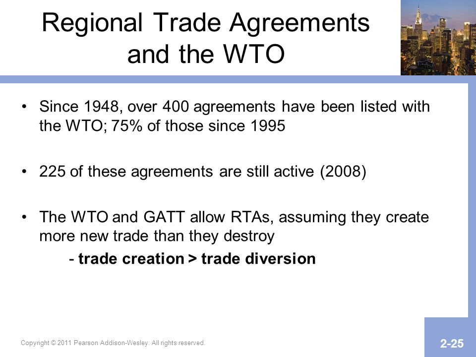 Regional Trade Agreements and the WTO Since 1948, over 400 agreements have been listed with the WTO; 75% of those since 1995 225 of these agreements a