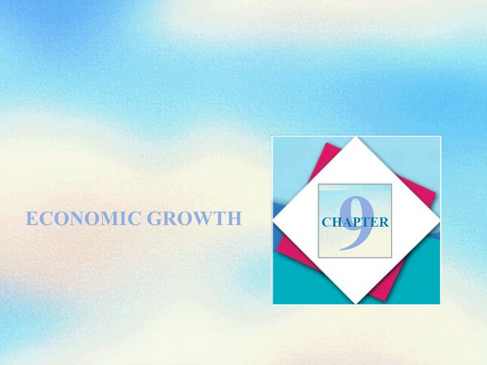 ECONOMIC GROWTH 9 CHAPTER