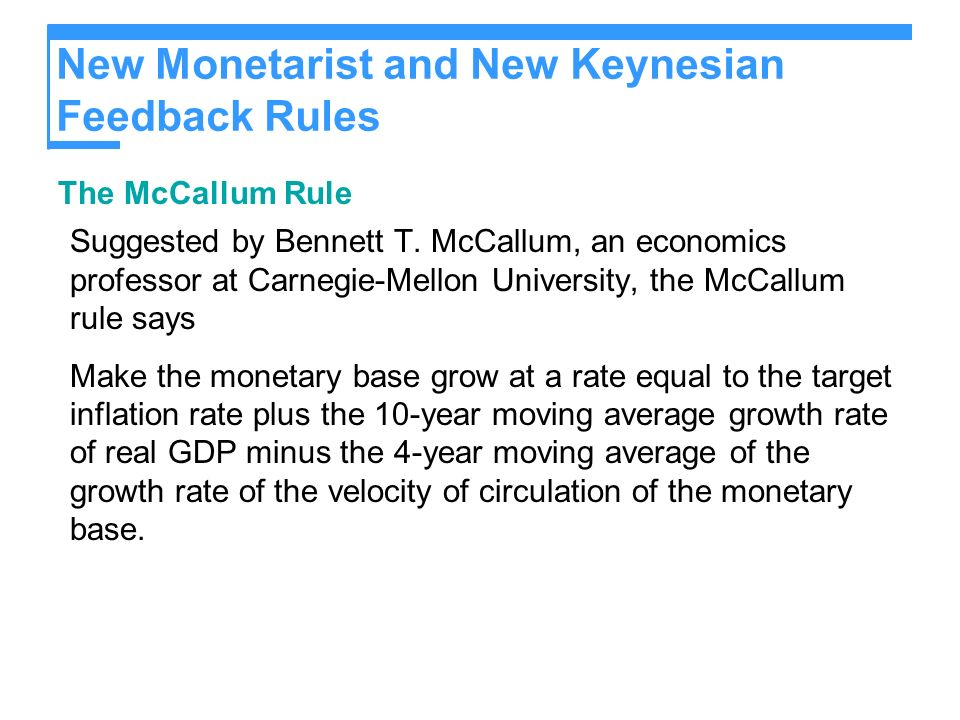 New Monetarist and New Keynesian Feedback Rules The McCallum Rule Suggested by Bennett T.