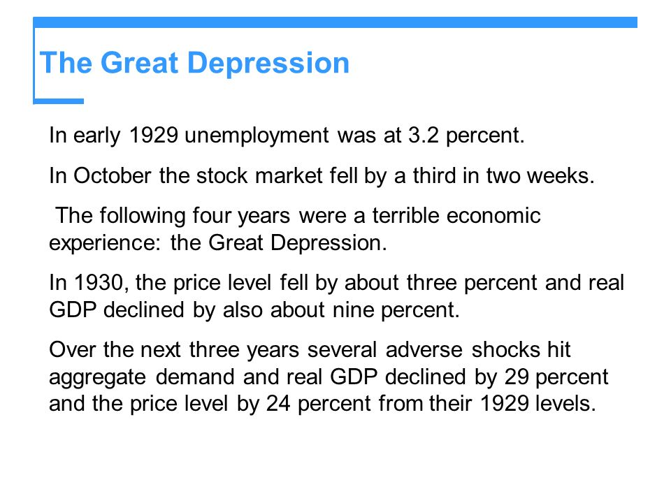 The Great Depression In early 1929 unemployment was at 3.2 percent. In October the stock market fell by a third in two weeks. The following four years