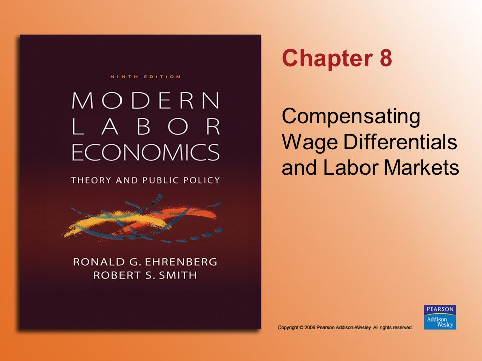 Chapter 8 Compensating Wage Differentials and Labor Markets