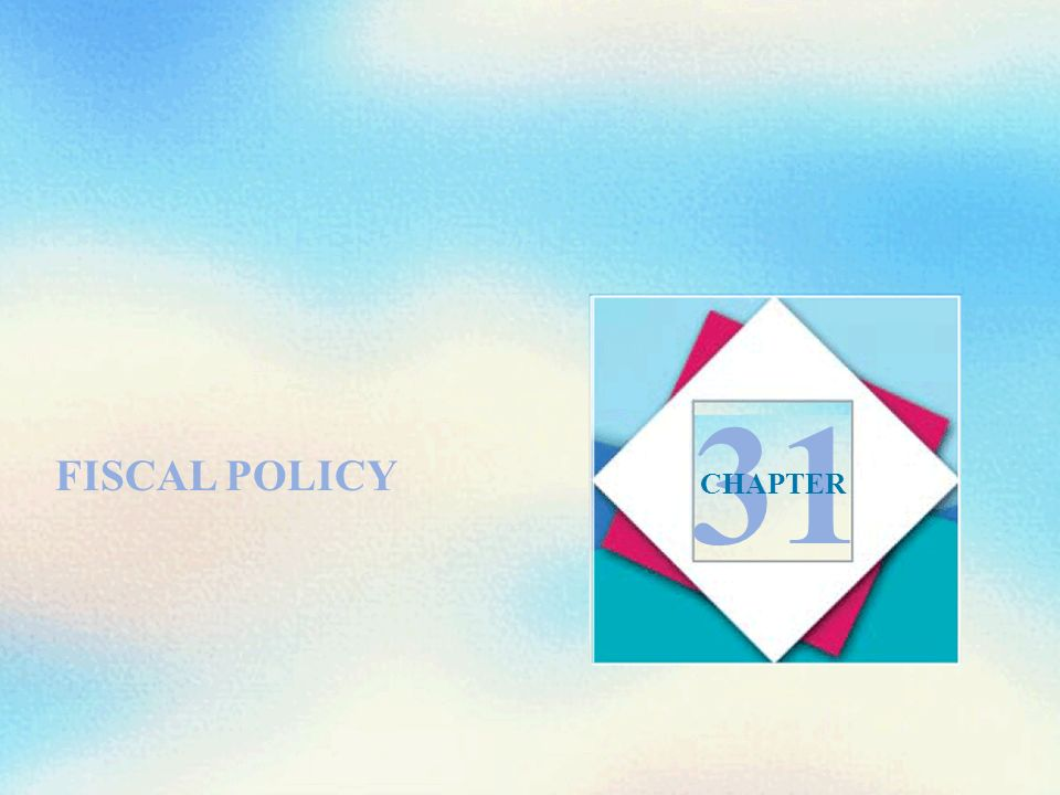 FISCAL POLICY 31 CHAPTER