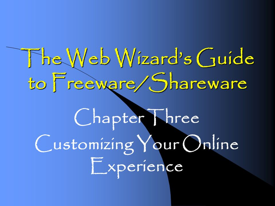 The Web Wizards Guide to Freeware/Shareware Chapter Three Customizing Your Online Experience