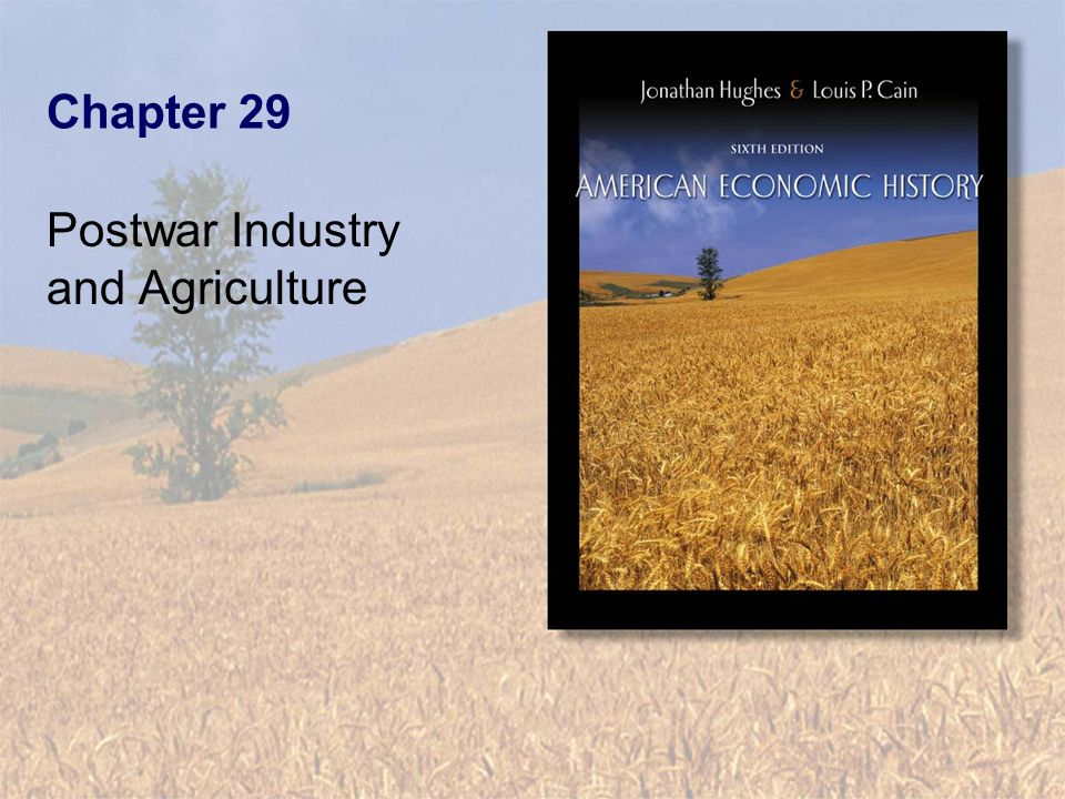 Chapter 29 Postwar Industry and Agriculture