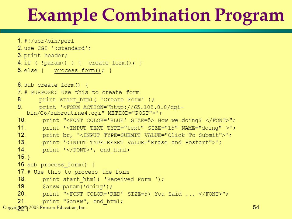 54 Copyright © 2002 Pearson Education, Inc. Example Combination Program 1.
