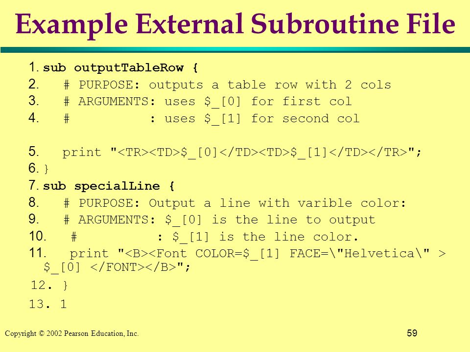 59 Copyright © 2002 Pearson Education, Inc. Example External Subroutine File 1.