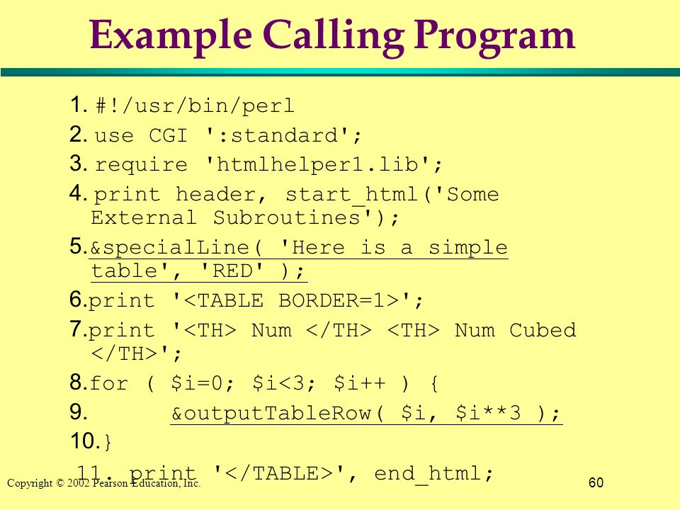 60 Copyright © 2002 Pearson Education, Inc. Example Calling Program 1.