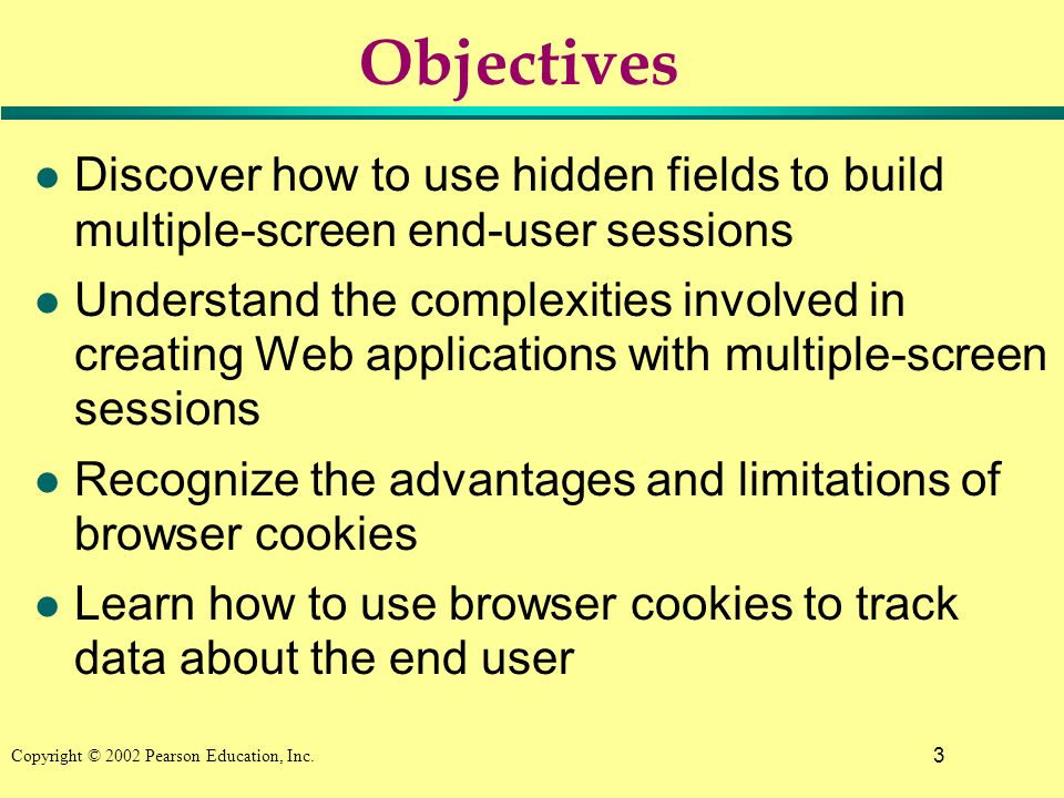 34 Copyright © 2002 Pearson Education, Inc. Example Cookie Warning Pop-up