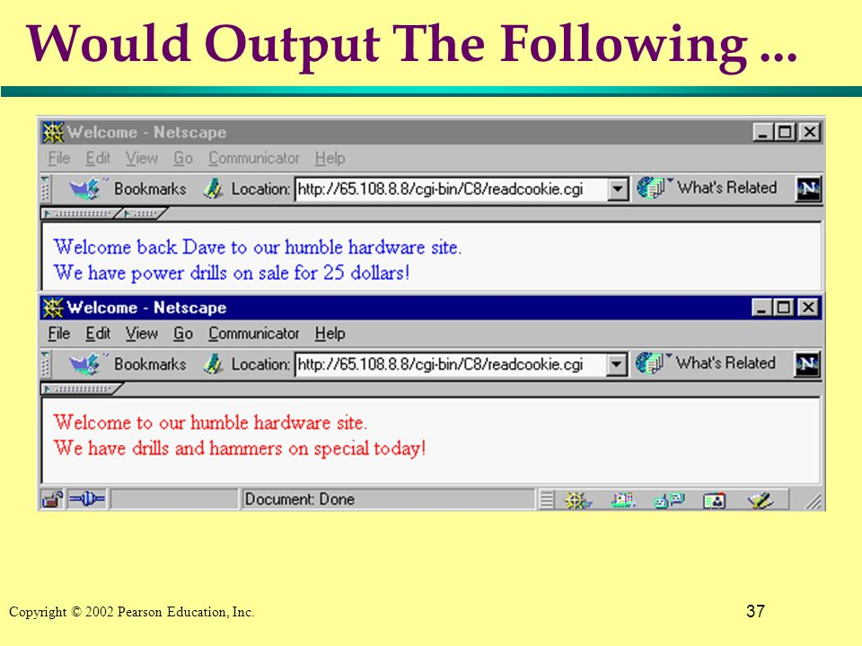 37 Copyright © 2002 Pearson Education, Inc. Would Output The Following...