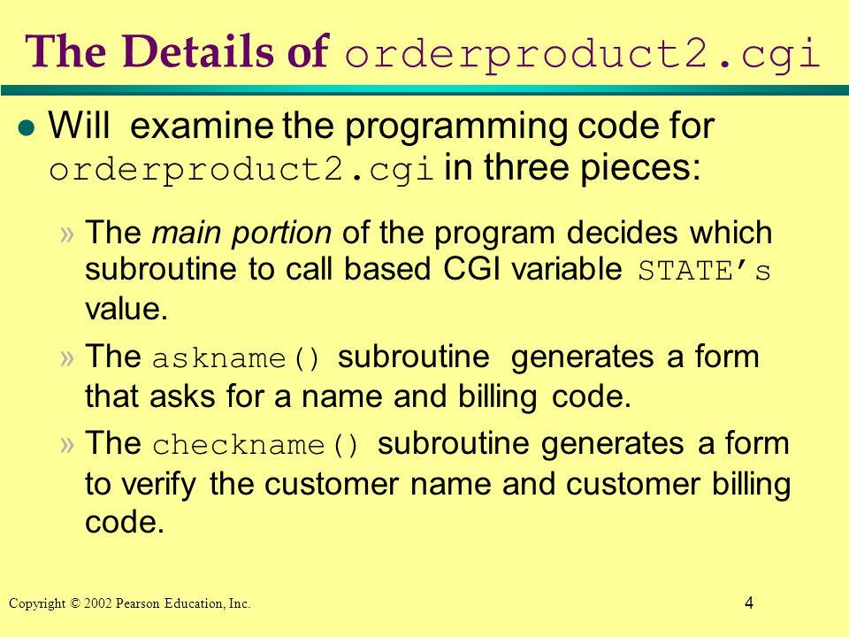 15 Copyright © 2002 Pearson Education, Inc. Sample Screen Flow