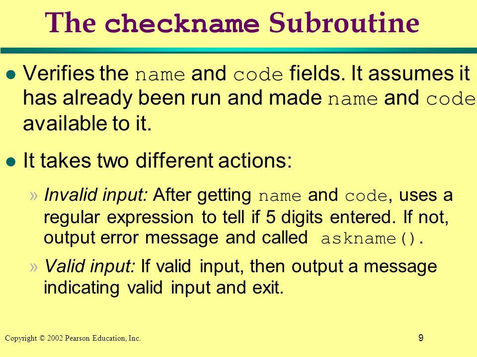 10 Copyright © 2002 Pearson Education, Inc.checkname() program Code 33.