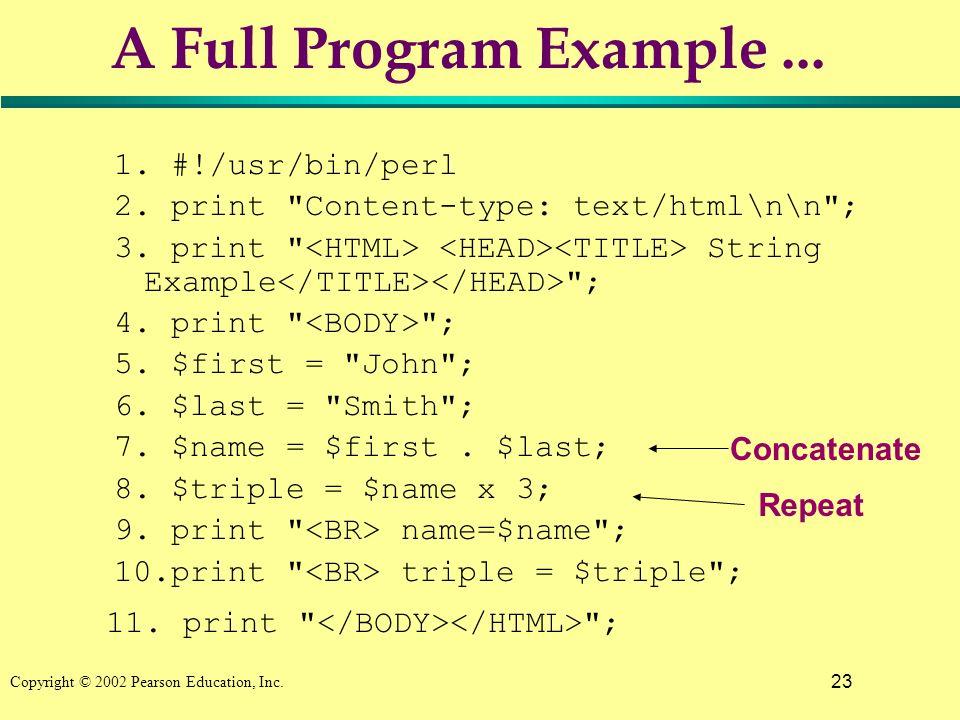 23 Copyright © 2002 Pearson Education, Inc.A Full Program Example...