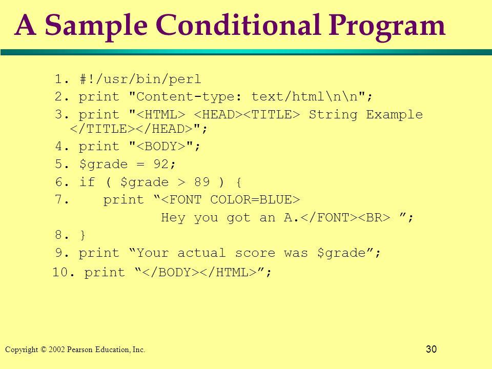 30 Copyright © 2002 Pearson Education, Inc.A Sample Conditional Program 1.