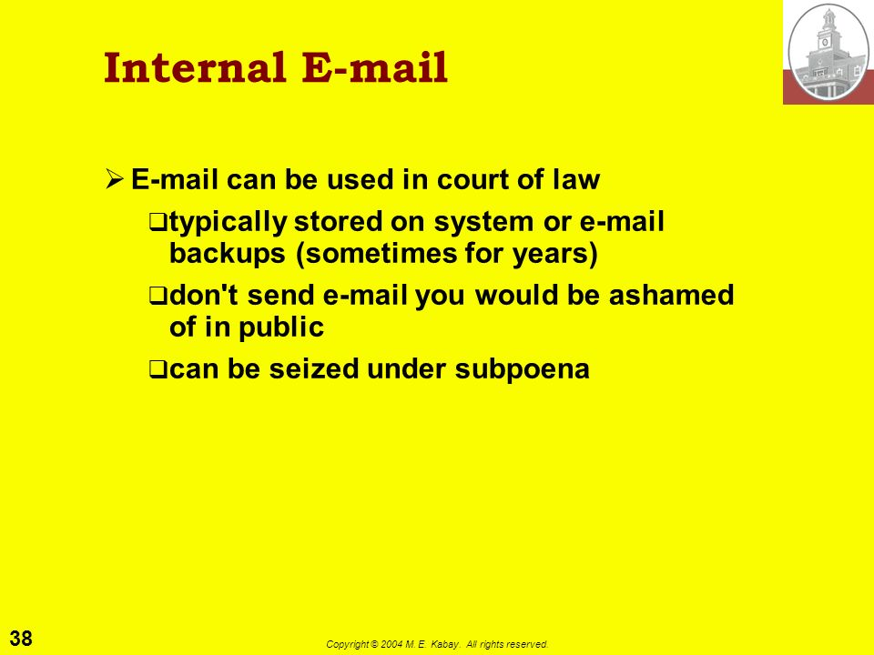 37 Copyright © 2004 M. E. Kabay. All rights reserved. USENET Etiquette Lurk before you leap: learn specific style Stick to the forum/section subject a