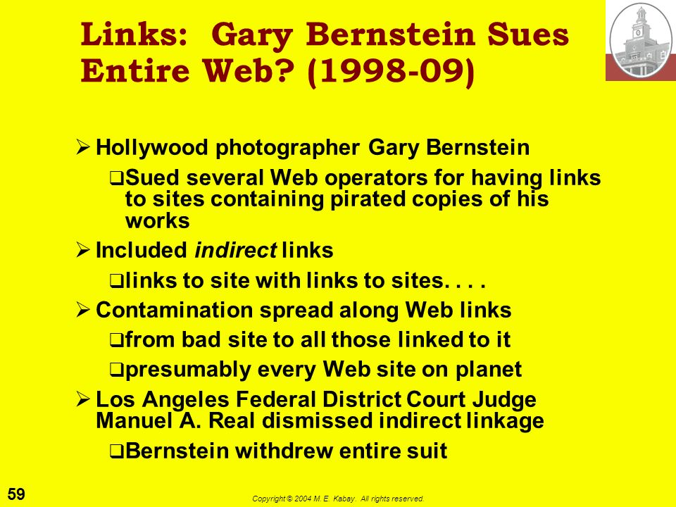 58 Copyright © 2004 M. E. Kabay. All rights reserved. Links: Ticketmaster vs Microsoft 1997.04 Ticketmaster Group sues Microsoft MS includes hot links