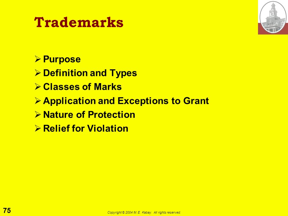 74 Copyright © 2004 M. E. Kabay. All rights reserved. Intellectual Property II: Trademarks Trademarks Domain Names Cybersquatting Cases Federal Tradem