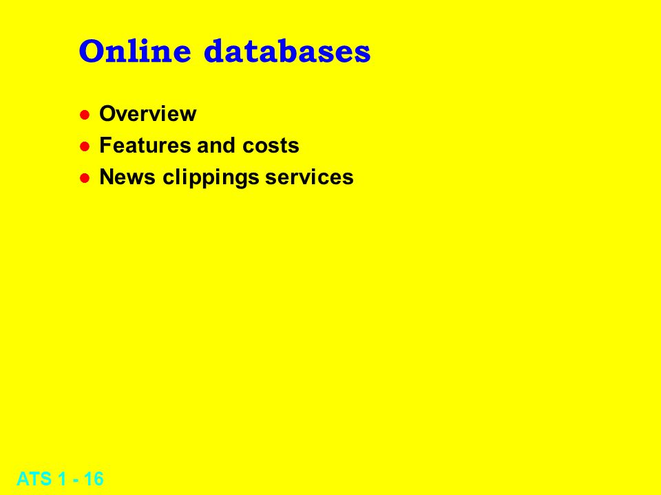 ATS 1 - 16 Online databases l Overview l Features and costs l News clippings services
