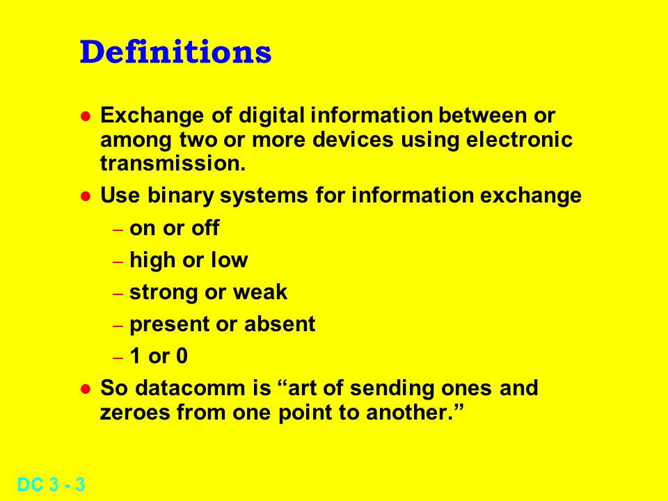DC Definitions l Exchange of digital information between or among two or more devices using electronic transmission.