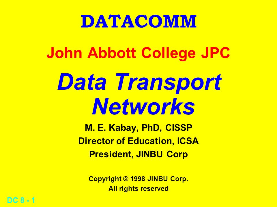 DC DATACOMM John Abbott College JPC Data Transport Networks M.