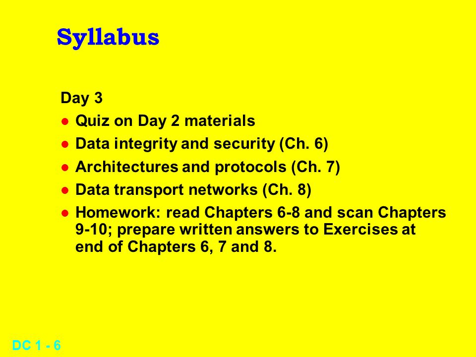 DC 1 - 6 Syllabus Day 3 l Quiz on Day 2 materials l Data integrity and security (Ch.