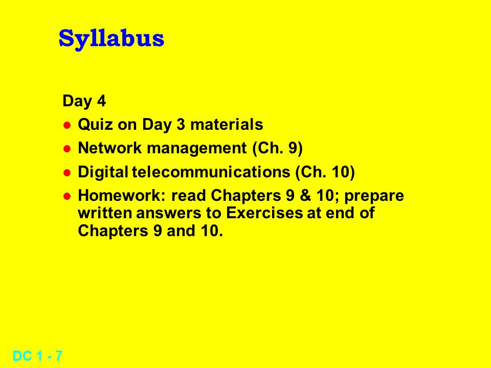 DC 1 - 7 Syllabus Day 4 l Quiz on Day 3 materials l Network management (Ch.