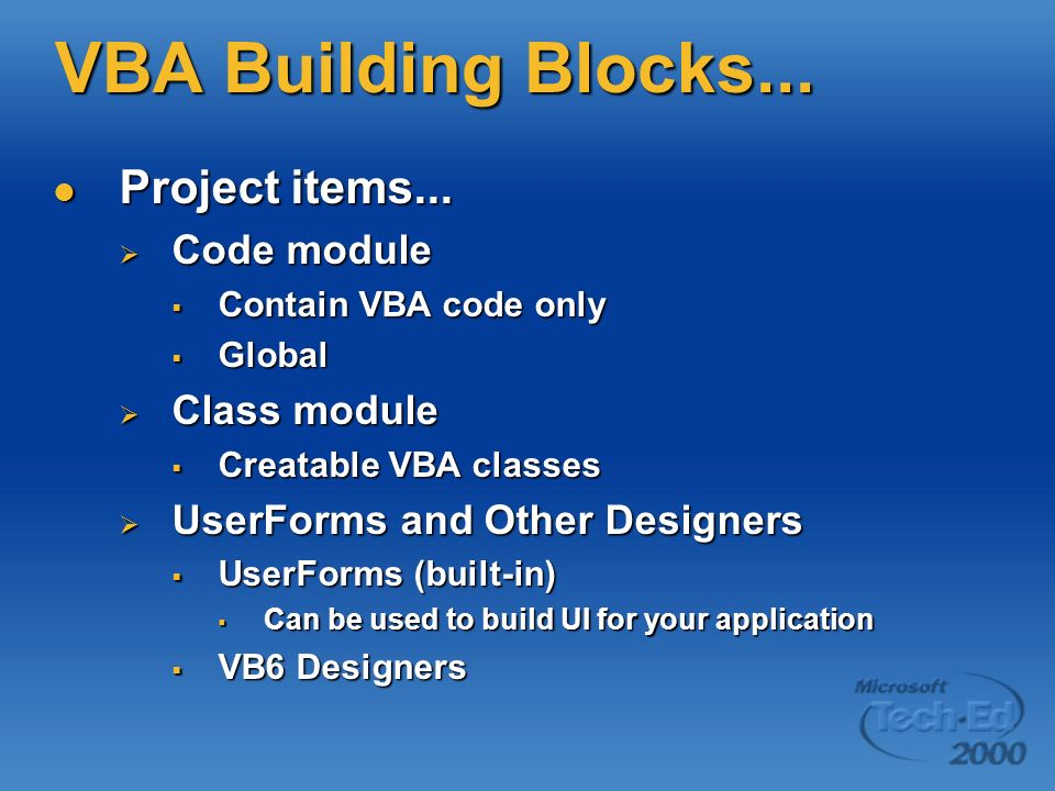 Project items... Project items... Code module Code module Contain VBA code only Contain VBA code only Global Global Class module Class module Creatabl