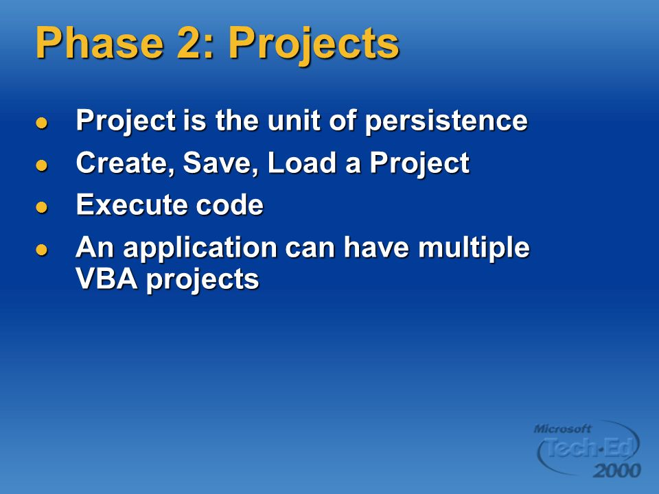 Phase 2: Projects Project is the unit of persistence Project is the unit of persistence Create, Save, Load a Project Create, Save, Load a Project Exec