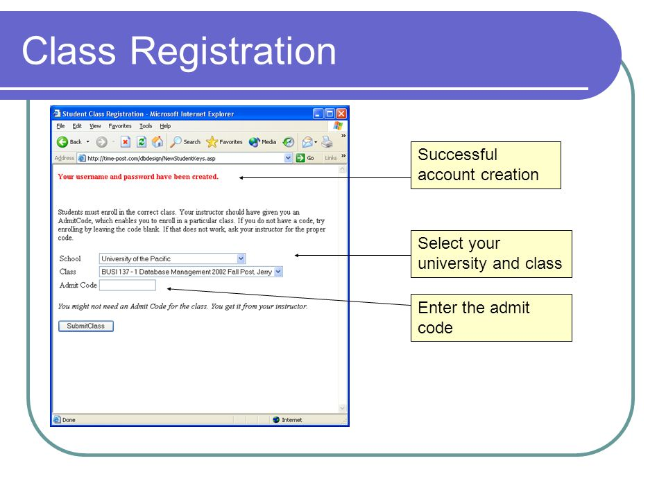 Class Registration Successful account creation Select your university and class Enter the admit code