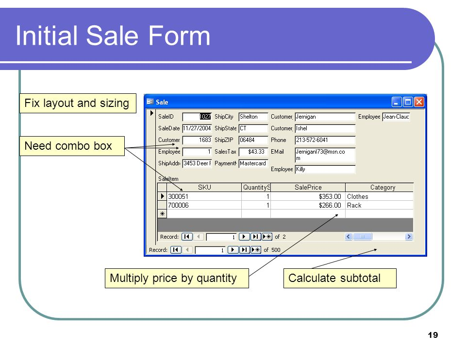 19 Initial Sale Form Need combo box Fix layout and sizing Multiply price by quantityCalculate subtotal