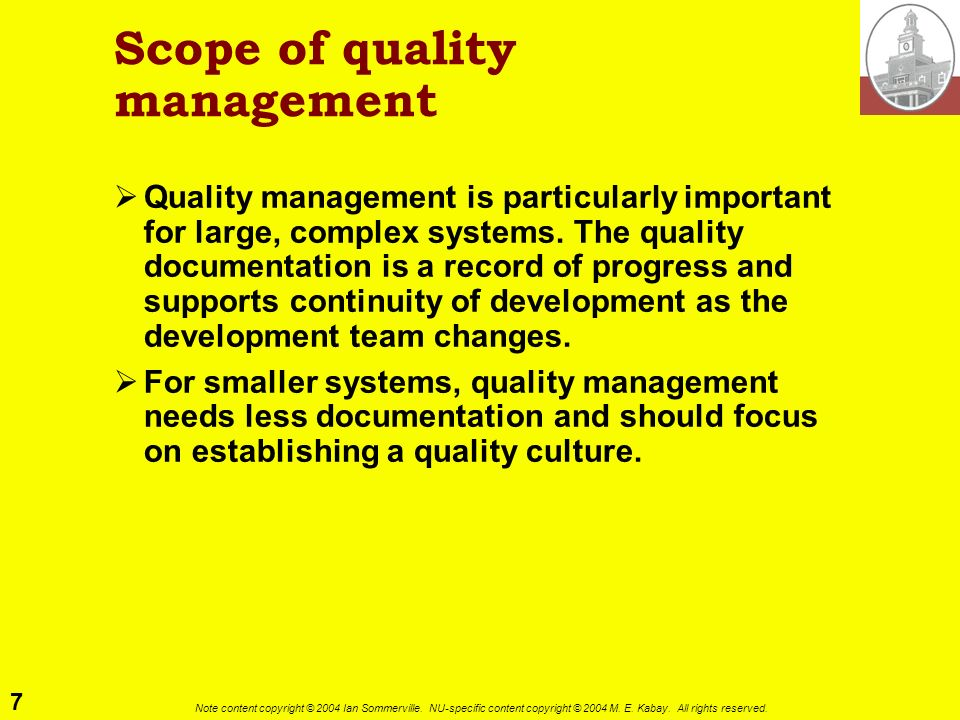 7 Note content copyright © 2004 Ian Sommerville. NU-specific content copyright © 2004 M. E. Kabay. All rights reserved. Scope of quality management Qu