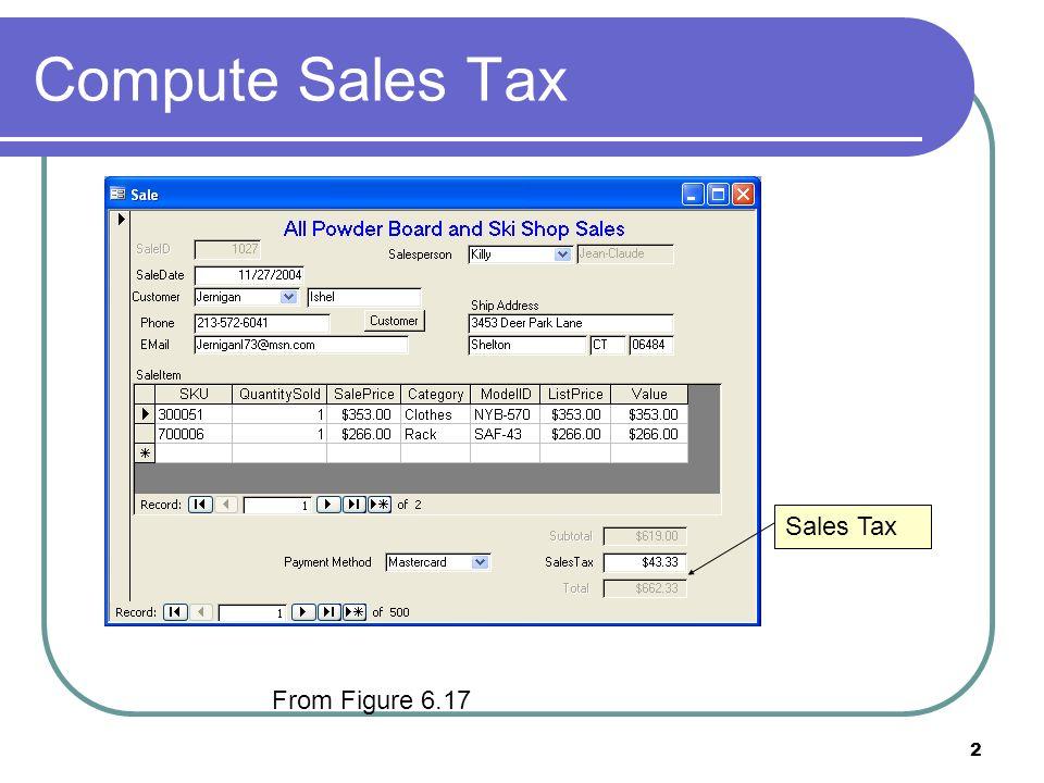 2 Compute Sales Tax Sales Tax From Figure 6.17