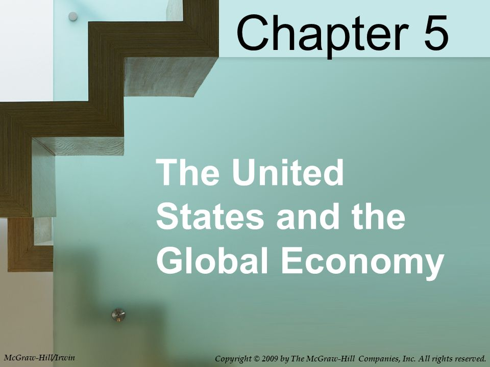 The United States and the Global Economy Chapter 5 McGraw-Hill/Irwin Copyright © 2009 by The McGraw-Hill Companies, Inc.