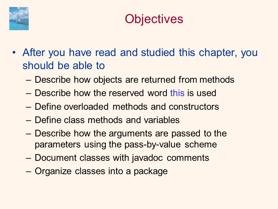 Objectives After you have read and studied this chapter, you should be able to –Describe how objects are returned from methods –Describe how the reser