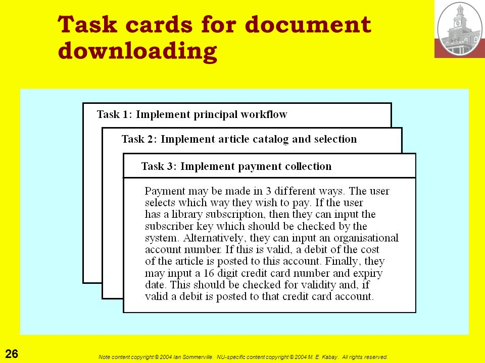 26 Note content copyright © 2004 Ian Sommerville. NU-specific content copyright © 2004 M. E. Kabay. All rights reserved. Task cards for document downl