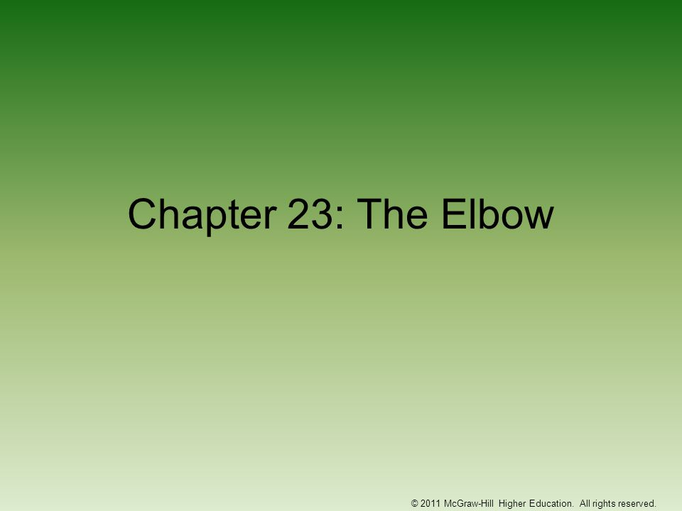 Chapter 23: The Elbow © 2011 McGraw-Hill Higher Education. All rights reserved.