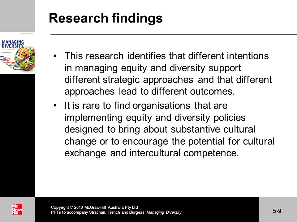 . Research findings This research identifies that different intentions in managing equity and diversity support different strategic approaches and tha
